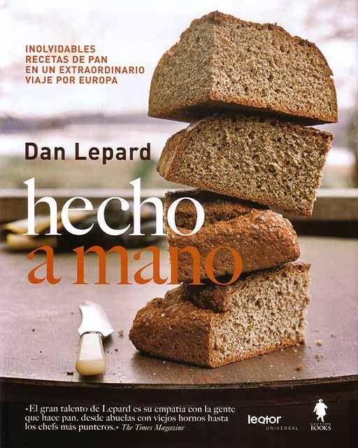 Dan Lepard | Hecho a mano | Viajar por Europa descubriendo panes de la mano de Lepard es una experiencia única. Más que un libro de recetas de pan, se trata de un verdadero libro de amor por el pan y los que lo elaboran. | #DanLepard #IbanYarza #Pan #Pa