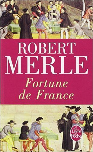 Amazon Fr Fortune De France Tome 1 Robert Merle