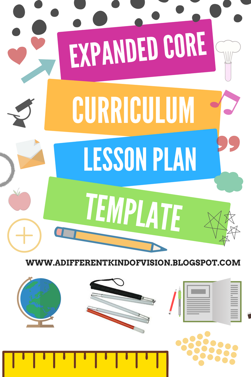 Use the Expanded Core lesson plan template for your instruction for ...