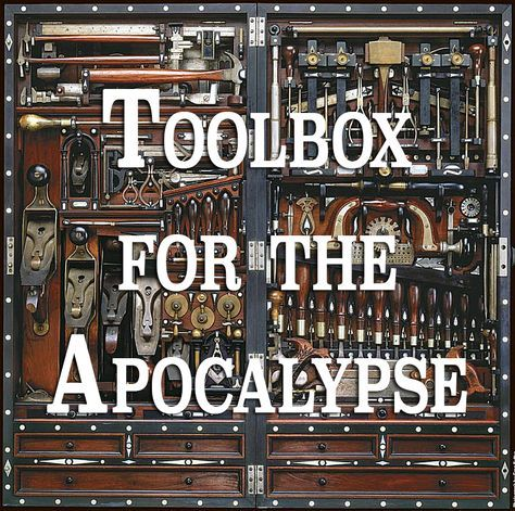 toolbox for the apocalypse a complete list of tools you should