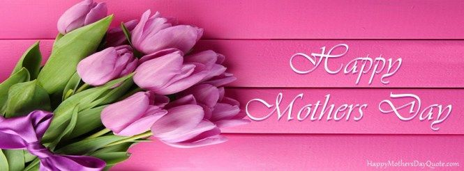 Free 27 Beautiful Happy Mothers Day Fb Covers For Timeline Mothers Day Images Fathers Day Wishes Happy Mothers Day Images
