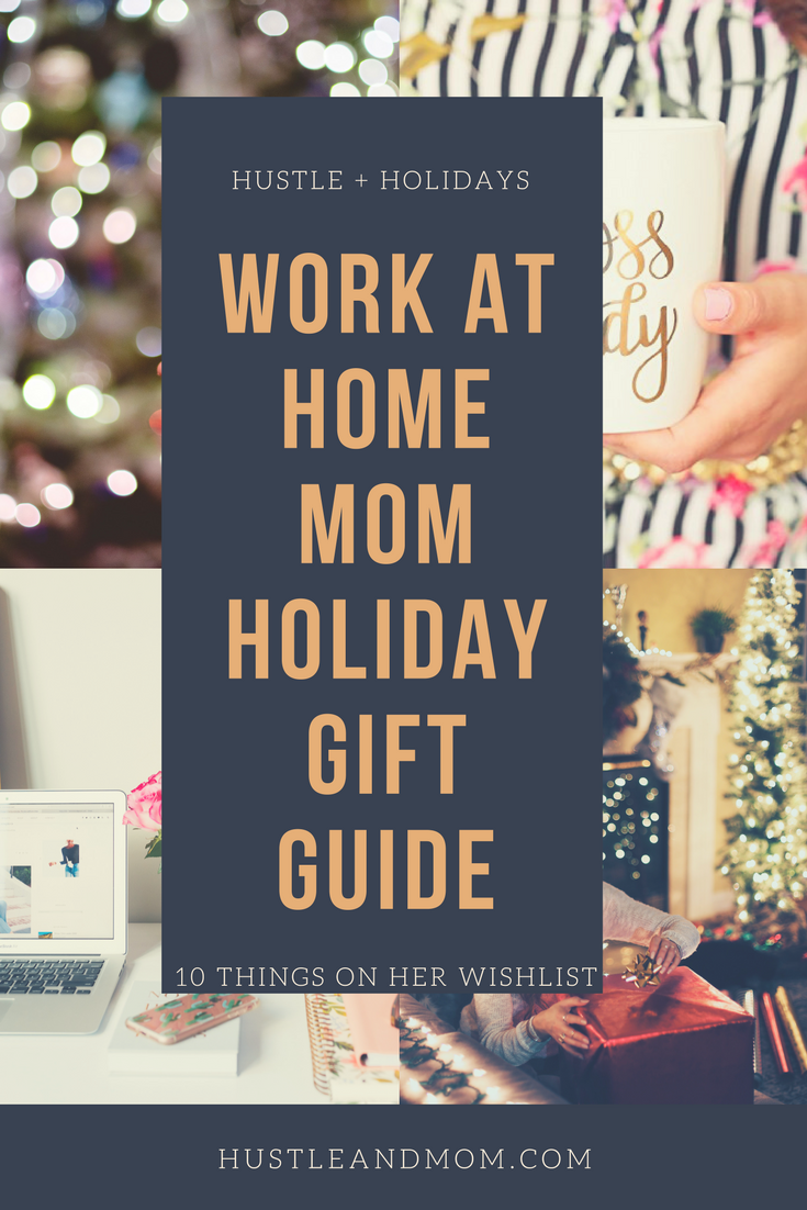 hustle holidays 10 gift ideas for the work at home mom