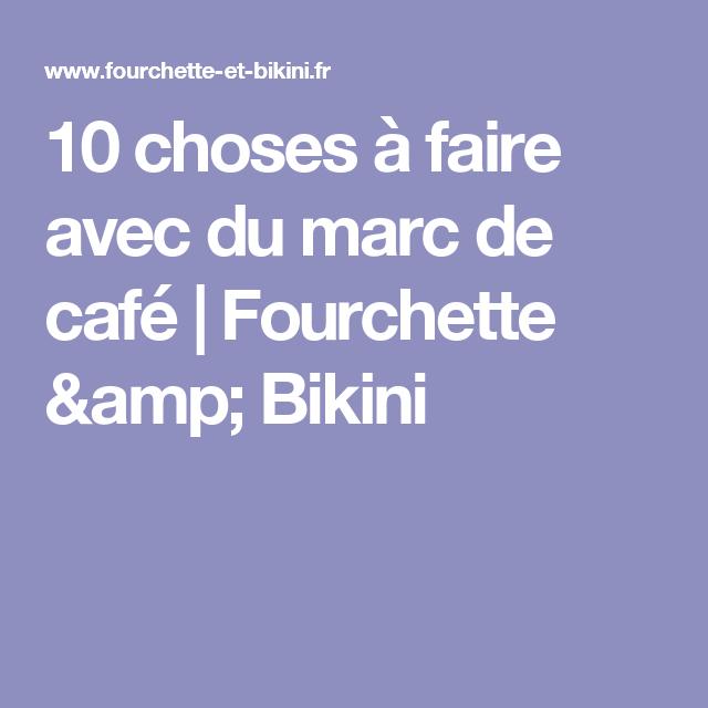 10 choses à faire avec du marc de café | Fourchette & Bikini