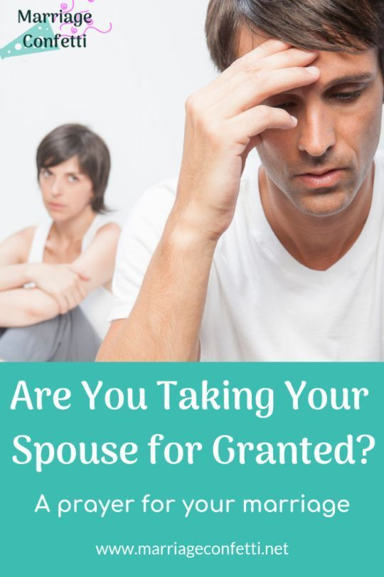 Are You Taking Your Spouse for Granted? - Marriage