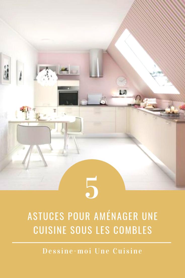 Oups Cuisine Sous Les Combles 5 Astuces Pour Y Remedier Cuisine Petit Espace Combles Cuisine Ouverte Sur Salon