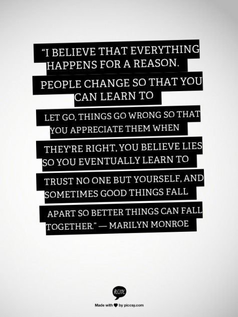 I Believe That Everything Happens For A Reason People Change So