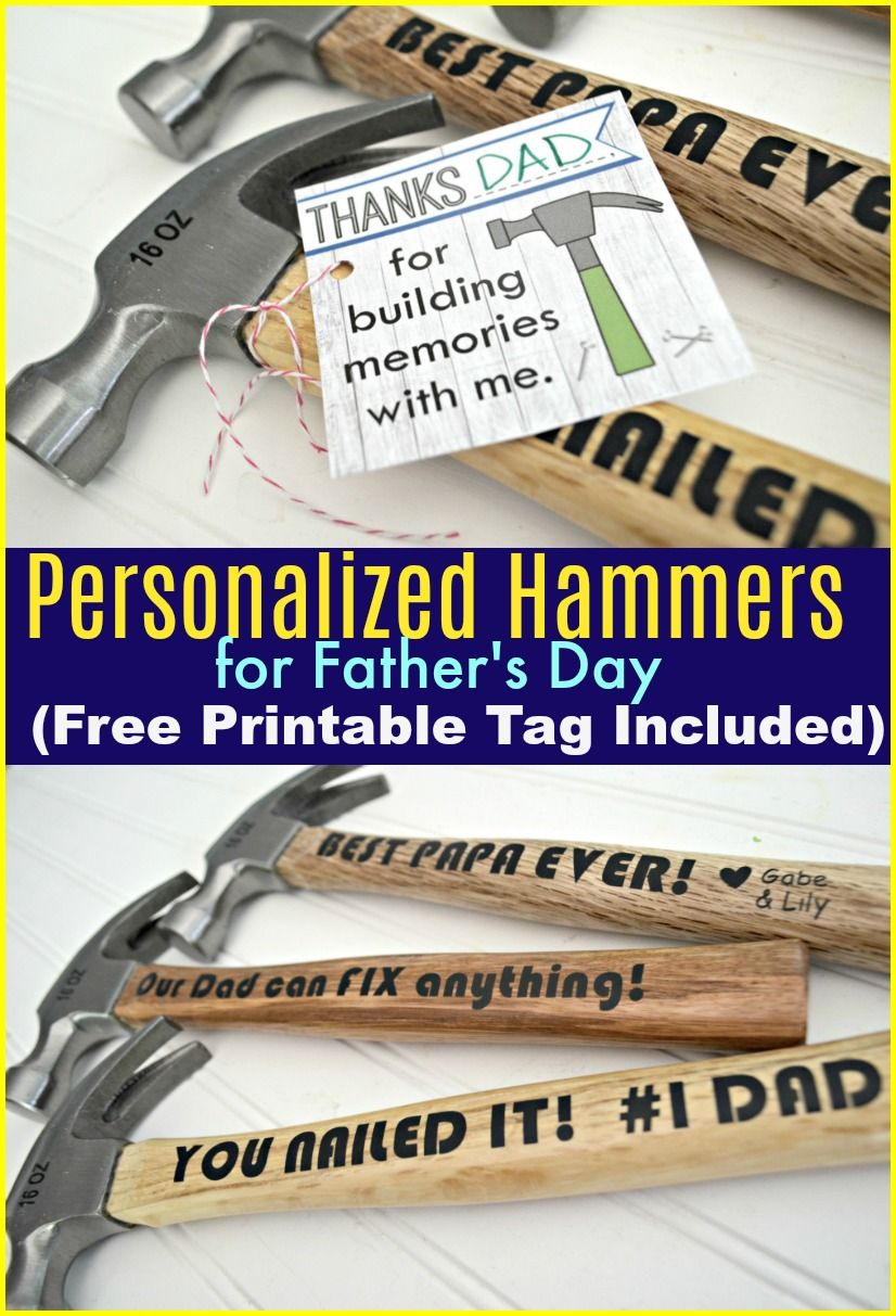 Personalize A Hammer For Dad Or Grandpa Using Our Free Printable Gift Tag And Adhesive Vinyl Vinyl Gifts Father S Day Diy Personalized Gifts For Dad