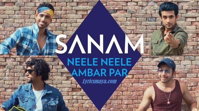 Neele Neele Ambar Par Lyrics – SANAM | Bollywood Song Lyrics
