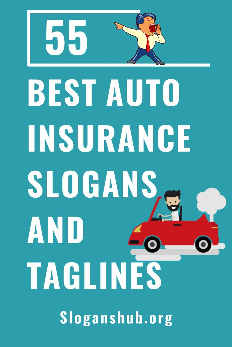 Best Auto Insurance Slogans And Taglines Car Insurance Slogan