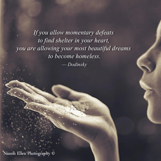 """""""If you allow momentary defeats to find shelter in your"""