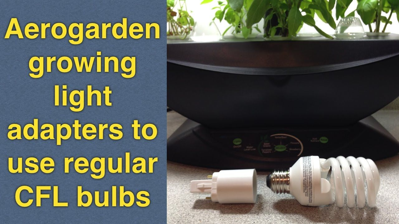 Cheap Aerogarden Growing Light Adapters To Use Regular Cfl 400 x 300