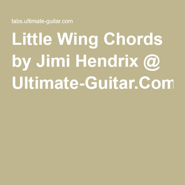 Little Wing Chords by Jimi Hendrix @ Ultimate-Guitar.Com | guitar ...