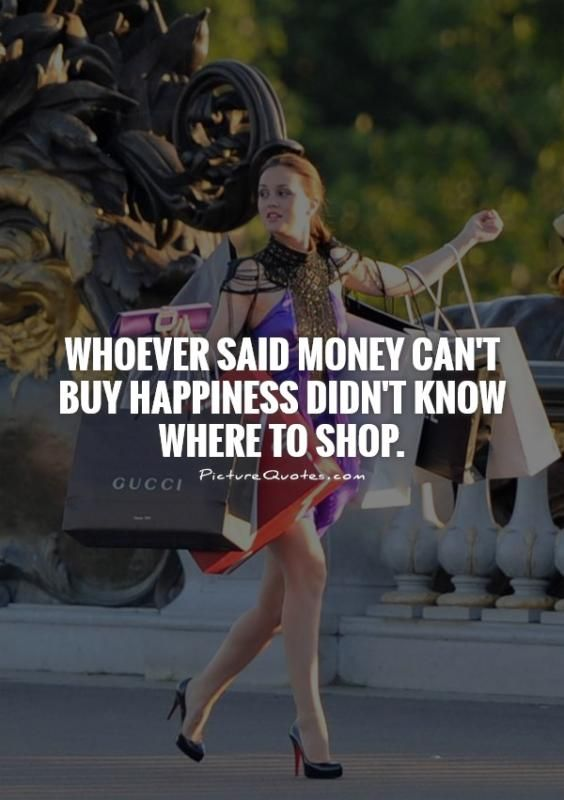 Picturequotes Com Money Cant Buy Happiness Picture Quotes Shopping Quotes