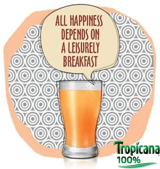 Your leisurely breakfast partner. TROPICANA 100%