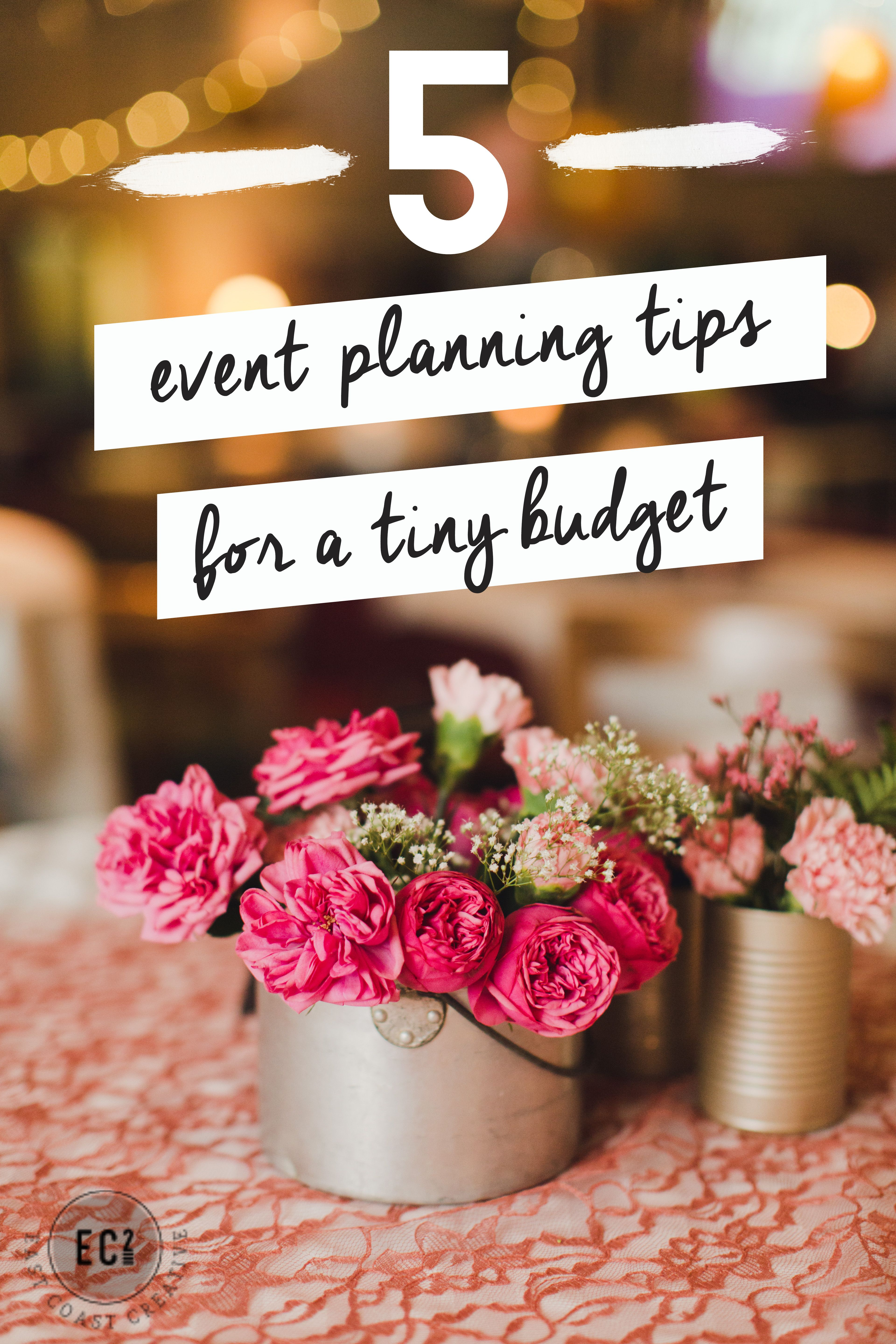5 Tips for Event Planning on a Budget Event planning