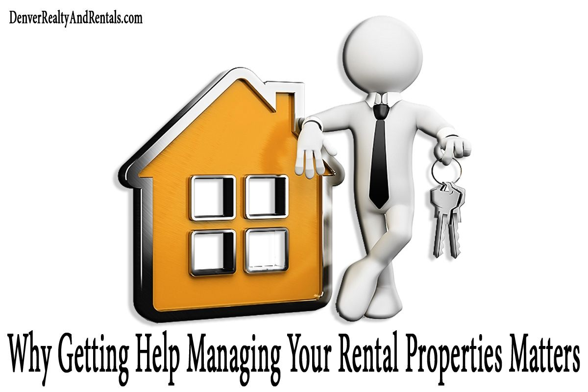 Why Getting Help Managing Your Rental Properties Matters | Denver Rental Property Management http://denverrealtyandrentals.com/why-getting-help-managing-your-rental-properties-matters-denver-rental-property-management/