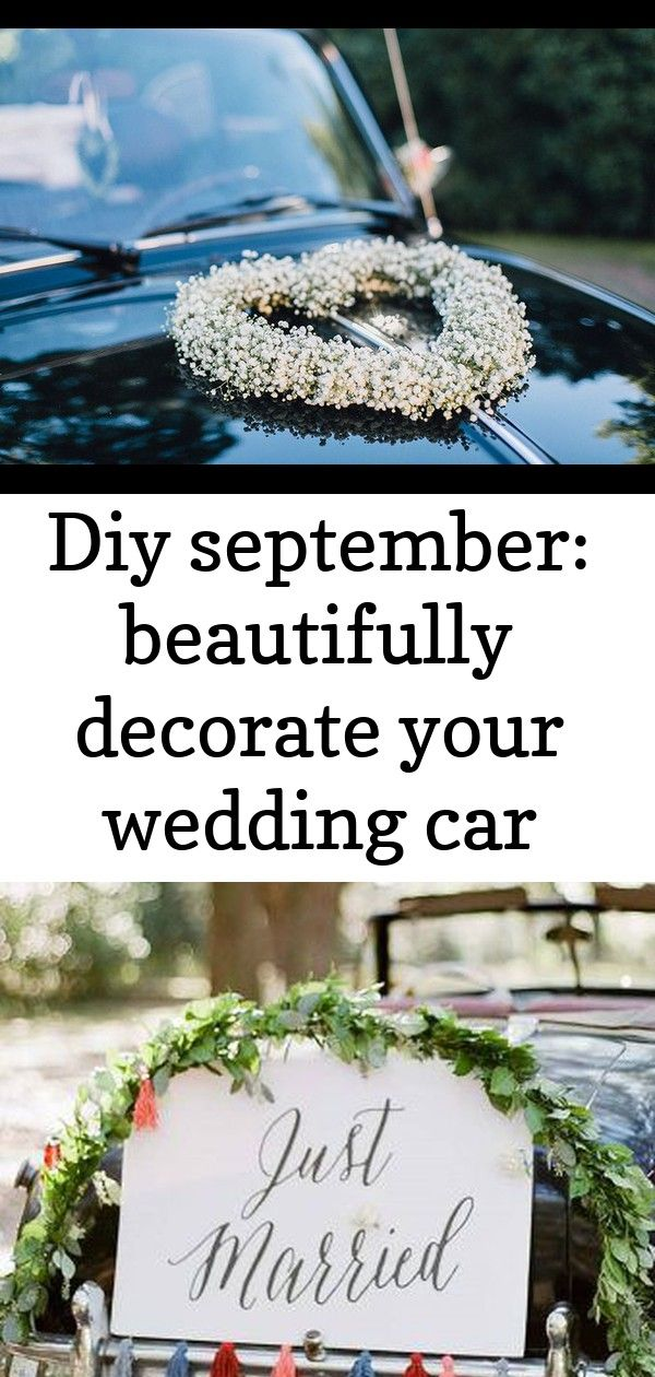 Diy september: beautifully decorate your wedding car yourself -, #beautifully #decorate #decoratio 1 #swisscoffeebenjaminmoore