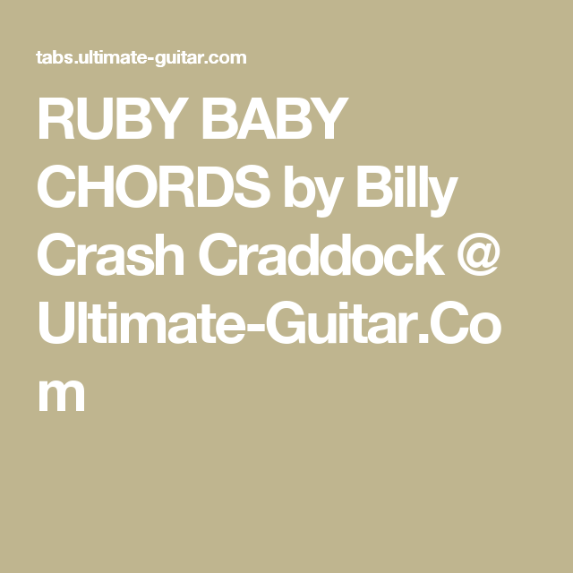Ruby Baby Chords By Billy Crash Craddock Ultimate Guitar Uke