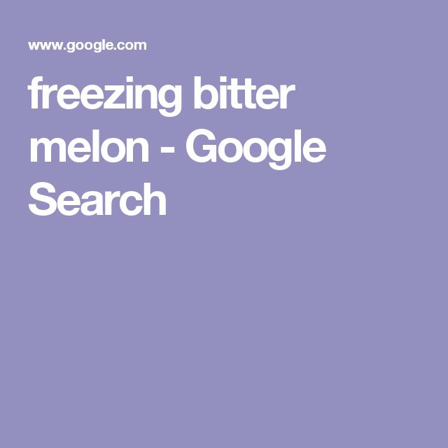 freezing bitter melon - Google Search