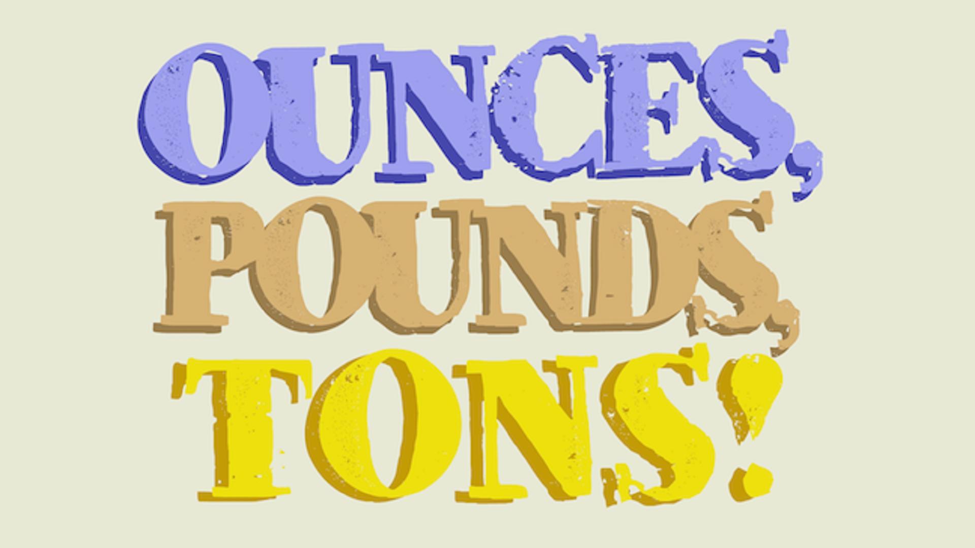 Ounces Pounds Tons Video