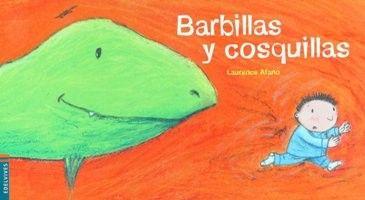 Barbillas y cosquillas. Autor: LAURENCE AFANO. Editorial: EDELVIVES. Colección: LUCIÉRNAGA. 22 Páginas. 26,9x15,3 cm.