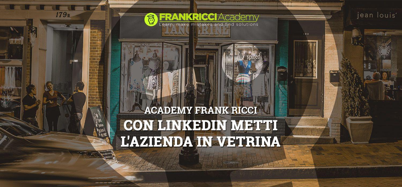Con-Linkedin-metti-l'azienda-in-vetrina-blog-academy