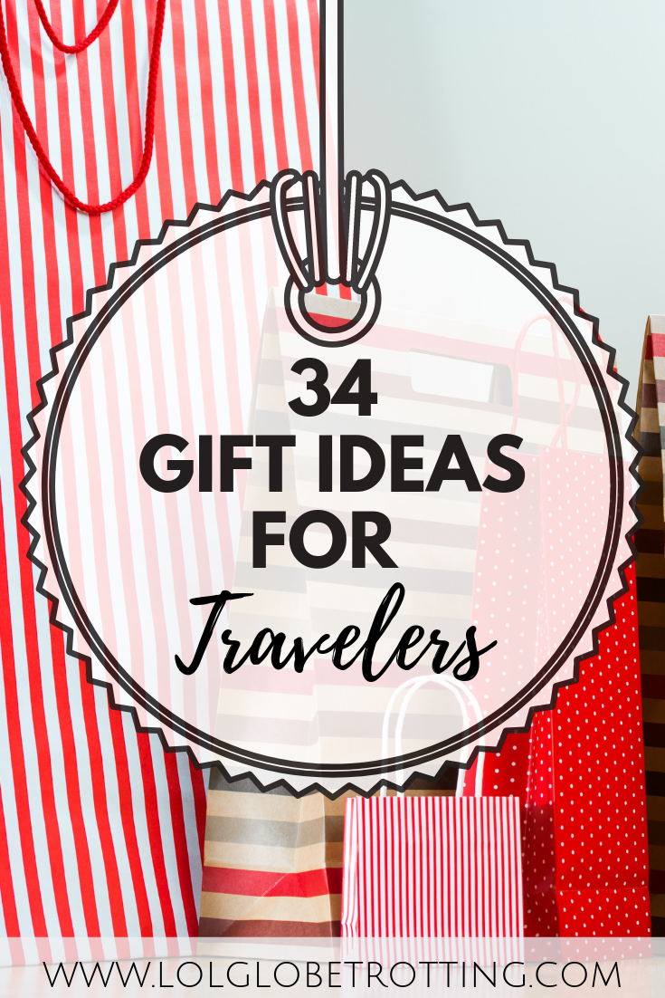 34 Gift Ideas For Travelers Use This Guide To Buy The Perfect That Special Someone On Your Next Big Occasion Whether It Be A Birthday