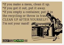 Quotes About People Who Will Not Clean Up After Themselves Google
