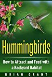 Free Kindle Book -   Hummingbirds: How to Attract and Feed with a Backyard Habitat Check more at http://www.free-kindle-books-4u.com/sports-outdoorsfree-hummingbirds-how-to-attract-and-feed-with-a-backyard-habitat/