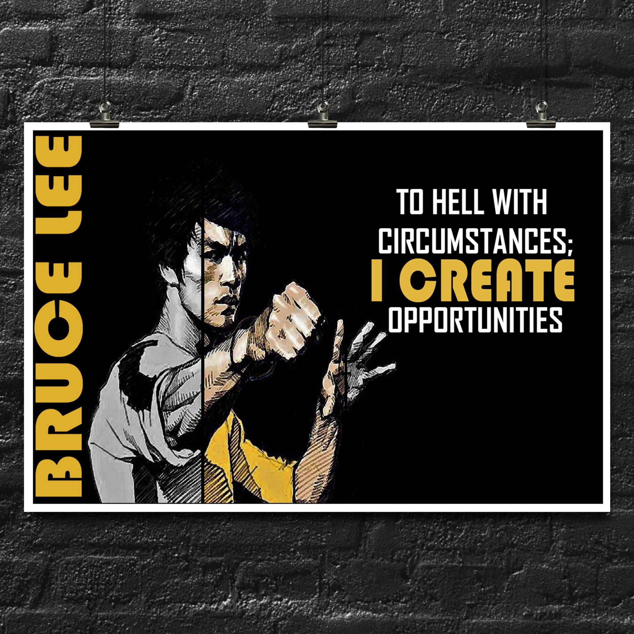 Bruce Lee Quote I Create Opportunites Motivational Poster Wall Decor Bruce Lee Quotes Motivational Posters Bruce Lee