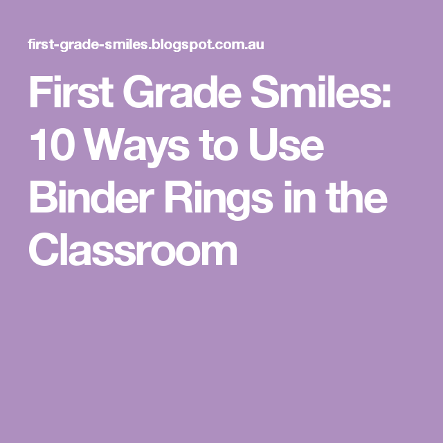 First Grade Smiles: 10 Ways To Use Binder Rings In The