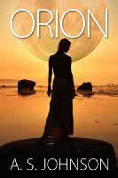 ORION, an ebook by A.S. Johnson at Smashwords  Now available in Ebook/electronic version for all your devices!