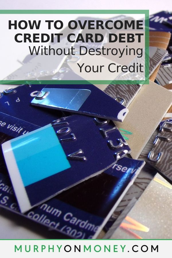 Murphy Visa Card >> How To Address Credit Card Debt Without Destroying Your