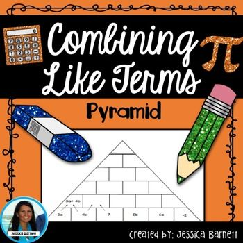 Combining Like Terms Pyramid Secondary Math Resources Grades 6