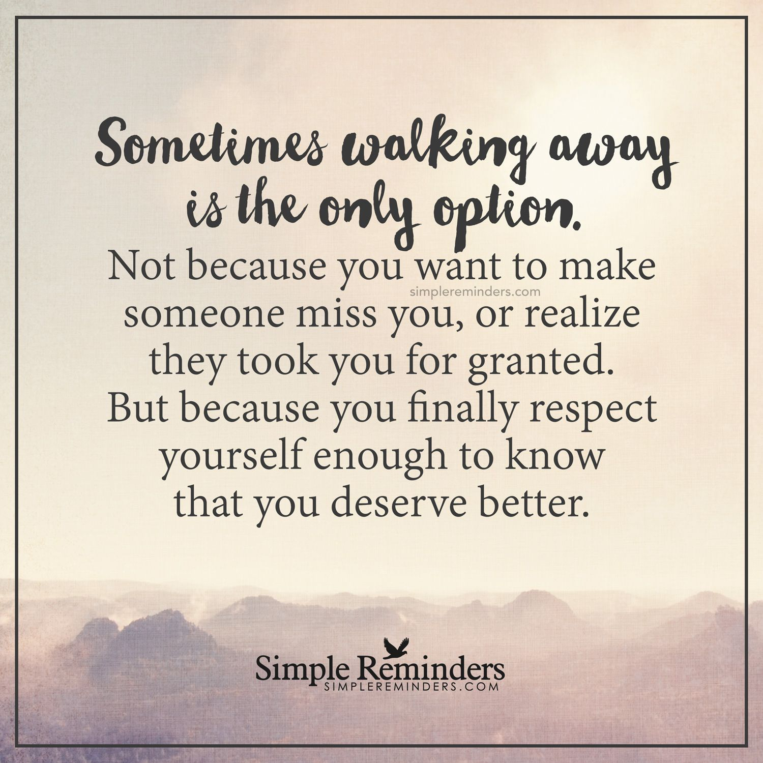 Sometimes Walking Away Is The Only Option Sometimes