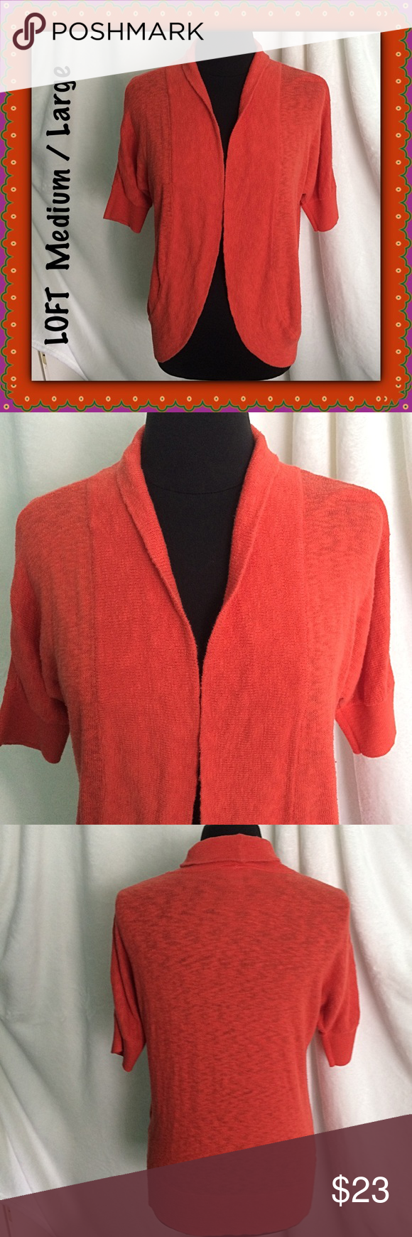 LOFT / Orange Cotton Shrug Sweater / Size M/L | Shrug sweater ...