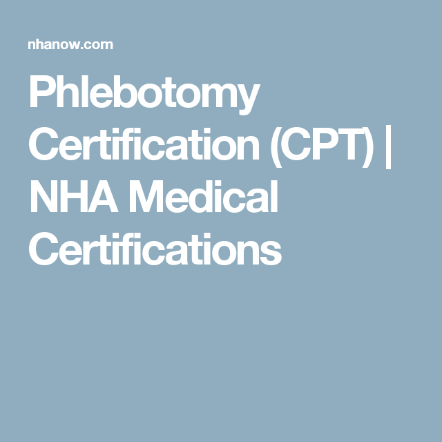 Phlebotomy Certification Cpt Nha Medical Certifications School