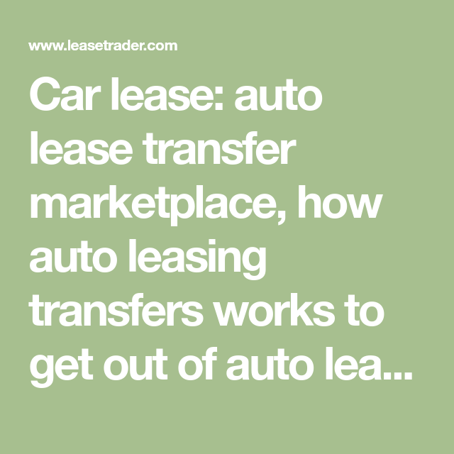 Car Lease Auto Lease Transfer Marketplace How Auto Leasing