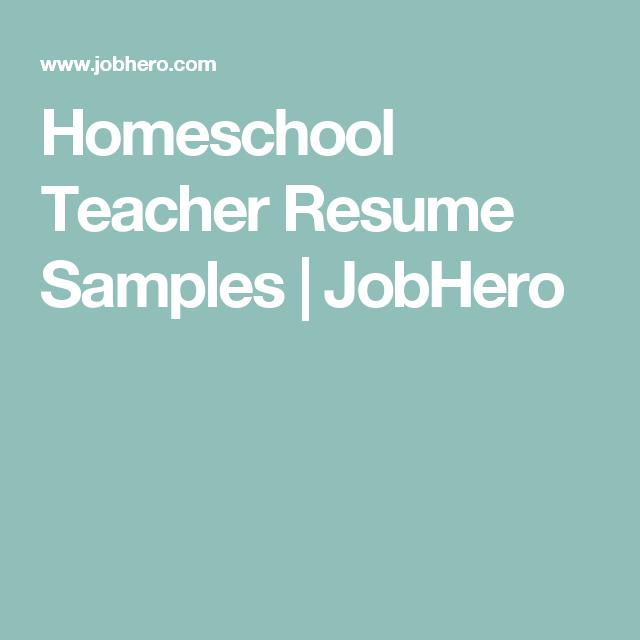 Homeschool Teacher Resume Samples | JobHero | homeschool | Pinterest ...