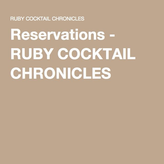 Reservations - RUBY COCKTAIL CHRONICLES