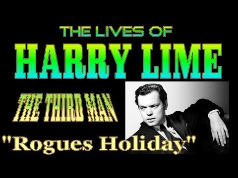 Harry Lime! OLD TIME RADIO DRAMA! Rogues Holiday! - YouTube | OLD