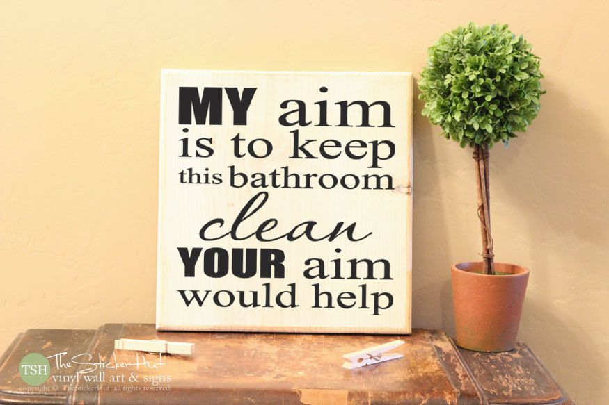 My Aim Is To Keep This Bathroom Clean Your Aim Would Help Home Decor ...