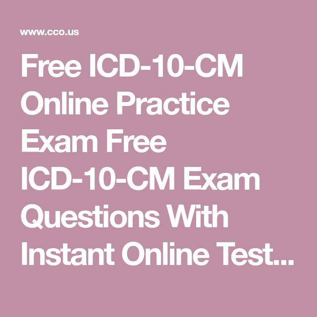 Free ICD-10-CM Online Practice Exam Free ICD-10-CM Exam Questions ...