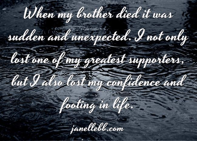 I Died In The Moment I Found Out Of The Passing Of My Brother Not Sure If I Can Get Me Back Mate Quotes Missing My Brother Brother Quotes