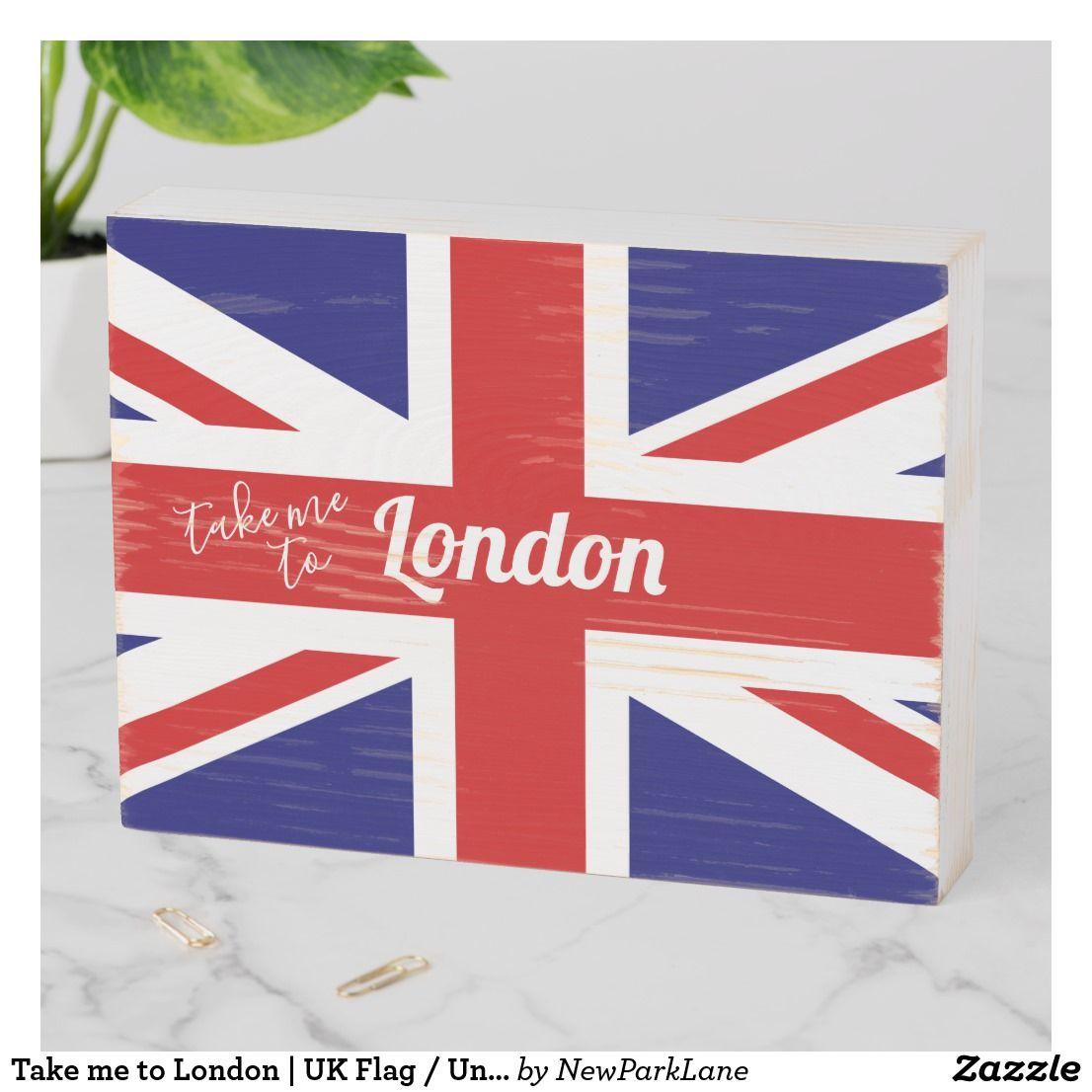 Take Me To London Uk Flag Union Jack Wooden Box Sign Zazzle Com In 2020 Uk Flag London Sign Box Signs