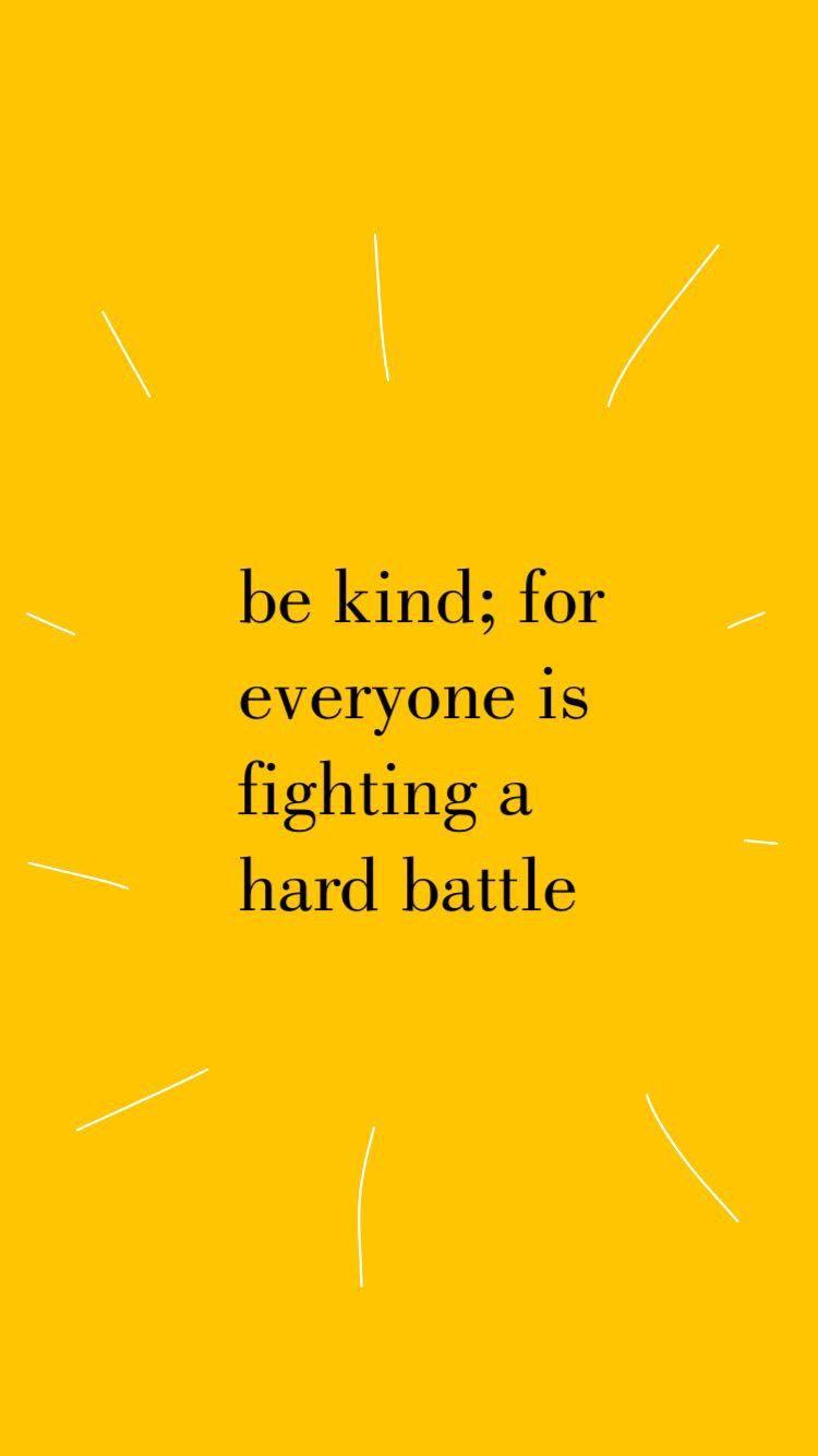 Be Kind Always Choosekind Kindness Battles Quotes Sfondi