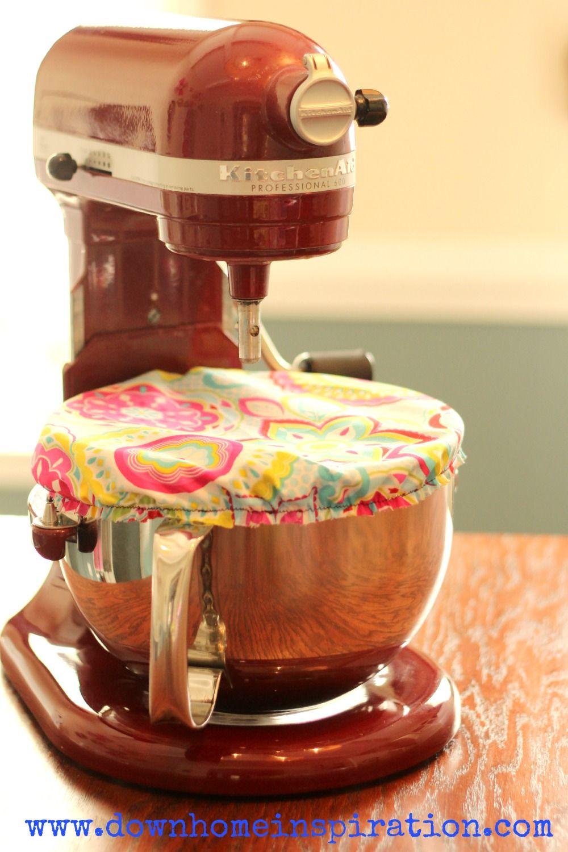 10 Minute DIY KitchenAid Bowl Cover | Pinterest | Kleinigkeiten ...