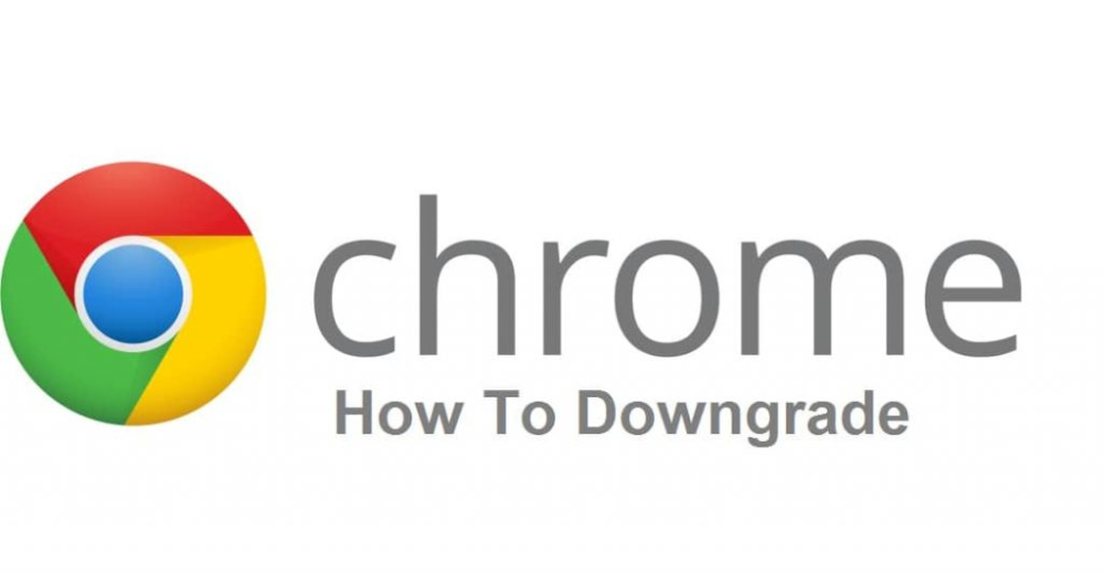 How To Downgrade Google Chrome in Windows 10/8/7 Old