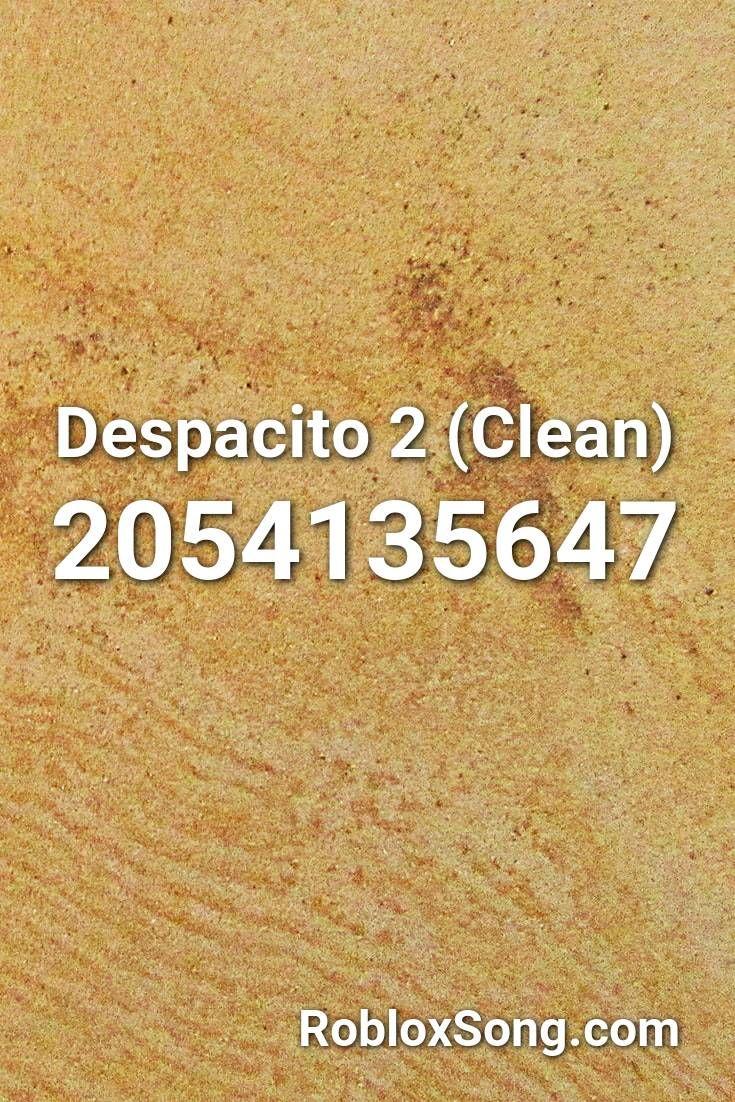 Despacito 2 Clean Roblox Id Roblox Music Codes In 2020