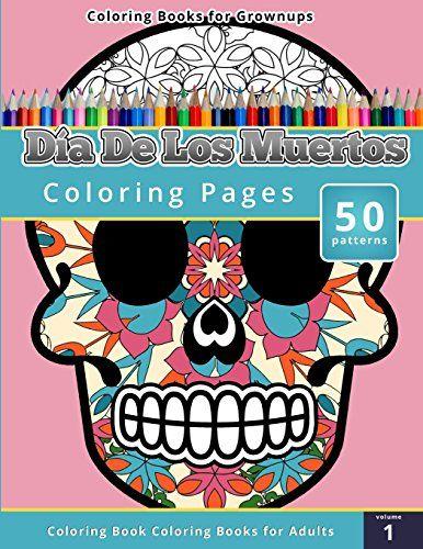 Coloring Books for Grownups: Dia de los Muertos by Chiquita Publishing http://www.amazon.com/dp/1503021343/ref=cm_sw_r_pi_dp_ZEjLvb1QMWM3S